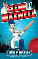Glenn Maxwell 1: Lucky Break Pdf/ePub eBook