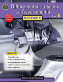 Differentiated Lessons and Assessments: Science, Grade 6