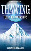 Thawing Toxic Relationships