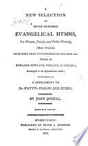 A New Selection of Seven Hundred Evangelical Hymns
