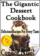 The Gigantic Dessert Cookbook