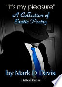 It s my Pleasure   A Erotic collection of Poetry