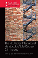 The Routledge International Handbook of Life-Course Criminology