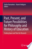 Past  Present  and Future Possibilities for Philosophy and History of Education