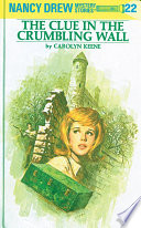 Nancy Drew 22: The Clue in the Crumbling Wall