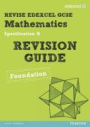 GCSE Mathematics Edexcel Spec B Found Revision Guide