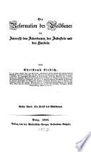 Die Reformation des Waldbaues im Interesse des Ackerbaues, der Industrie und des Handels