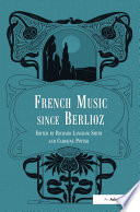 French Music Since Berlioz