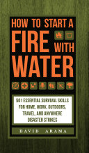 How To Start A Fire With Water book
