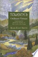 Tolkien s Ordinary Virtues