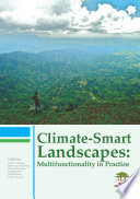 Climate Smart Landscapes  Multifunctionality in Practice