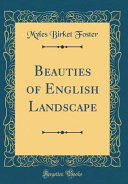 Beauties of English Landscape  Classic Reprint