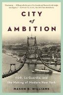 City of Ambition Depression As President Roosevelt And Mayor Laguardia