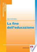La fine dell educazione  Ridefinire il valore della scuola