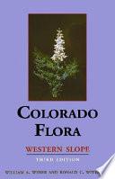 Colorado Flora Western Slope Third Edition