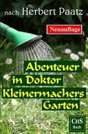 Abenteuer in Doktor Kleinermachers Garten