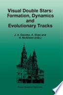 Visual Double Stars  Formation  Dynamics and Evolutionary Tracks
