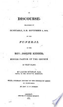 A Discourse delivered     at the Funeral of the Rev  Joseph Kidder     with a summary history of the Church of Christ in Dunstable  By Rev  E  P  Sperry