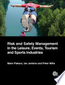 Risk and Safety Management in the Leisure  Events  Tourism and Sports Industries
