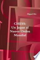 Chess  un jaque al nuevo orden mundial