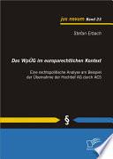 Das WpšG im europarechtlichen Kontext: Eine rechtspolitische Analyse am Beispiel der šbernahme der Hochtief AG durch ACS