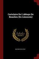 Cartulaire de L'Abbaye de Beaulieu (En Limousin)