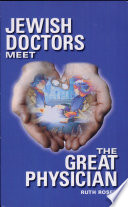 Jewish Doctors Meet The Great Physician