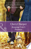 Keeping Cole s Promise  Mills   Boon Heartwarming   Lucky Numbers  Book 3