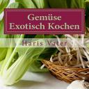 Gemuse Exotisch Kochen