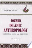 Toward Islamic Anthropology