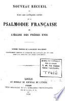 Nouveau recueil de tous les cantiques usités de la psalmodie de l'Eglise des Frères Unis