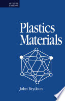 Plastics Materials : and applications of commercially available...