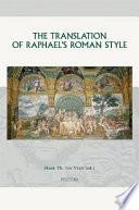 The Translation of Raphael s Roman Style