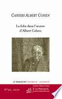 La folie dans l oeuvre d Albert Cohen