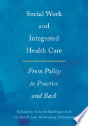 Social Work And Integrated Health Care : and behavioral health care sectors, social...