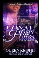 Loyal to My Hittas: Get Ya Money
