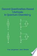 Second Quantization Based Methods in Quantum Chemistry