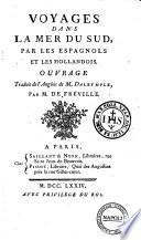 Voyages dans la mer du Sud par les espagnols et les hollandois. Ouvrage traduit de l'Anglois de m. Dalrymple, par m. de Fréville