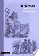 Le mie prigioni  Silvio Pellico 1832