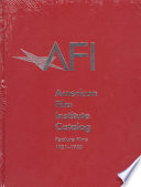 The American Film Institute Catalog of Motion Pictures Produced in the United States
