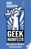The Geek Manifesto Why Science Matters To Government Mini Ebook