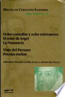 Obra completa  Ocho comedias y ocho entremeses   El trato de Argel   La numancia   Viaje del Parnaso   Poes  as sueltas