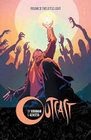 Outcast Volume 3  This Little Light