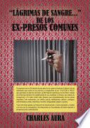 L  grimas de sangre    de los ex presos comunes