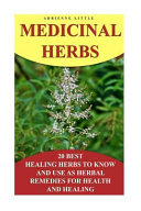 Medicinal Herbs  20 Best Healing Herbs to Know and Use As Herbal Remedies for He