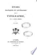 Études pratiques et littéraires sur la typographie