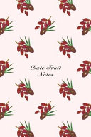Date Fruit Notes