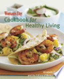 The Woman s Day Cookbook for Healthy Living
