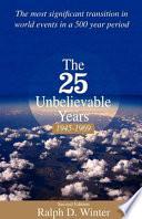The Twenty Five Unbelievable Years 1945 To 1969