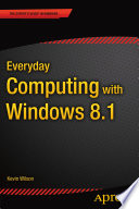 Everyday Computing with Windows 8 1